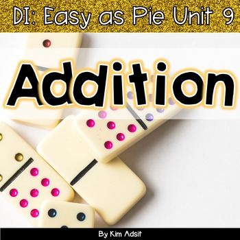 Small Group Math DI Easy as Pie, Unit 9 - Addition and Fluency - Adsit-Scannell
