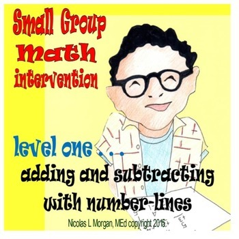 Small Group Math Intervention, Level One, Add and Subtract Using Number-Lines