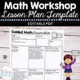 Math Workshop - Guided Math EDITABLE Lesson Plan Template