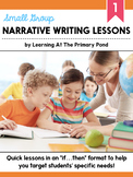 Small Group Narrative Writing Lessons for First Grade