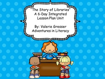 """Small Group Reading Integrated Unit for """"The Story of Libraries"""""""