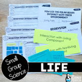 Small Group Science: Life (Organisms & Environments)