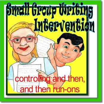 """Small Group Writing Intervention; Controlling """"and then, and then"""" run-ons"""