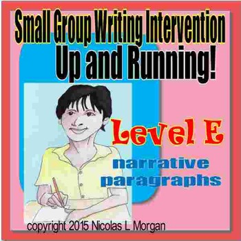 Small Group Writing Intervention, Up and Running! Level E