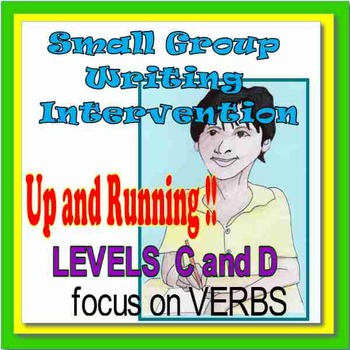 Small Group Writing Intervention, Up and Running! Levels C and D