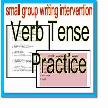 Small Group Writing Intervention, Verb Tense Practice