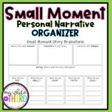 Small Moment & Personal Narrative Graphic Organizer