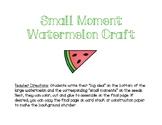 Small Moment Watermelon Craft