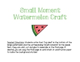 Small Moment Watermelon Craft