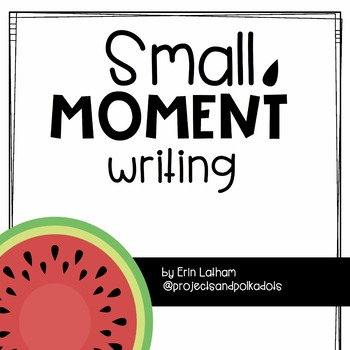 Small Moment Writing
