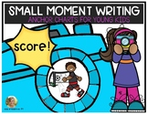 Small Moment Writing Anchor Charts for Kindergarten and Fi
