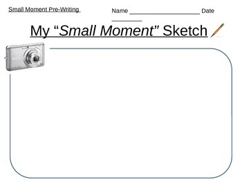 Small Moment Writing- Pre-Writing