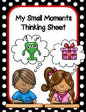 Small Moments Thinking Sheet