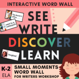 Small Moments Writers Workshop Toolkit - Visual Word Wall and More!
