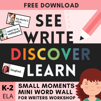 Free Small Moments Visual Word Wall for Writers Workshop