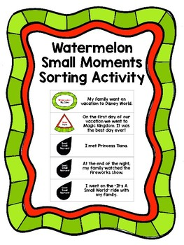 Small Moments Watermelon Sorting Activity & Graphic Organizer Narrative Writing