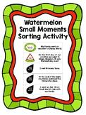 Small Moments Watermelon Sorting Activity & Graphic Organizer Narrative Writing