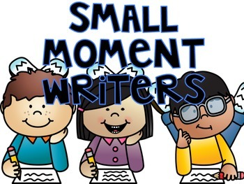 Small Moments Writing Anchor Chart