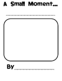 Small Moments Writing Paper Books 1st Grade