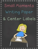 Small Moments Writing Paper and Writing Center Labels