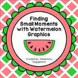Small Moments, with Watermelon Graphics