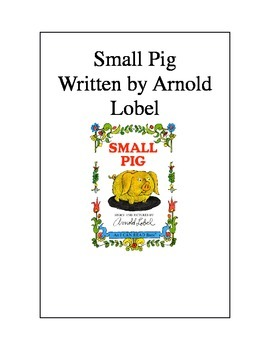 Small Pig by Arnold Lobel: Vocabulary & Comprehension Questions