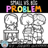 Small Problem vs. Big Problem