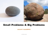 Small Problems and Big Problems