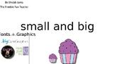 Small and Big