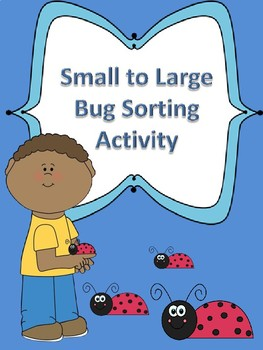 Small to Large Bug Sorting Activity