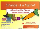 Orange is a Carrot Color Words Smart Board Lesson with PPT