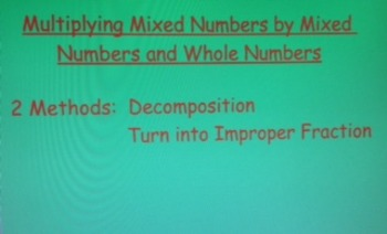 Smart Board Lesson: Multiplying Mixed #s w/ Decomposition & Improper Fractions