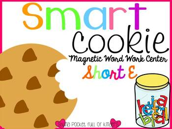 Smart Cookie {A Magnetic Word Work Center Short E}