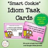 Smart Cookie Idiom Google Drive Digital and Hard Copy Task Cards