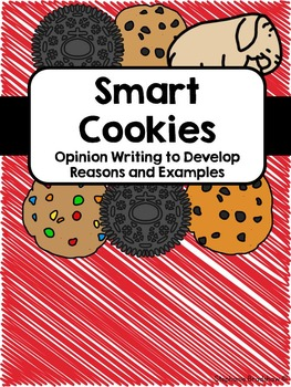 Smart Cookies Opinion Writing With Reasons and Examples
