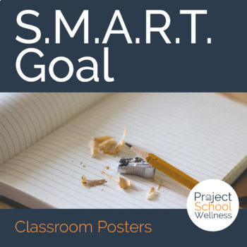 SMART Goal Posters - Classroom Posters, Goal Setting, School Counselor