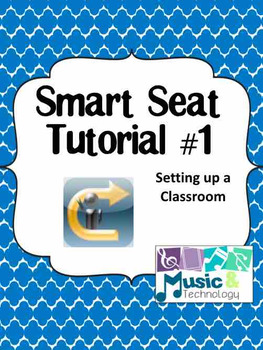 Smart Seat Tutorial #1- Setting Up a Classroom