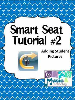Smart Seat Tutorial #2- Adding Student Pictures
