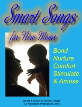 "Infant Brain Building - ""Smart Songs for New Moms"""