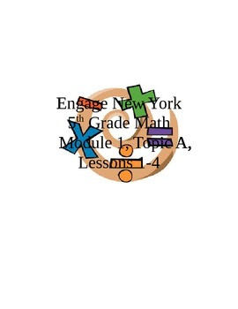 SmartBoard: Engage New York 5th Grade Math- Module 1, Topic A, Lessons 1-4