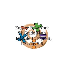 SmartBoard: Engage New York 5th Grade Math- Module 1, Topic B, Lessons 5-6