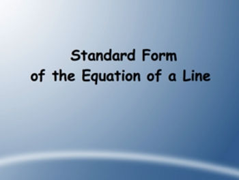 SmartBoard Lesson on Standard Form of a Linear Equations