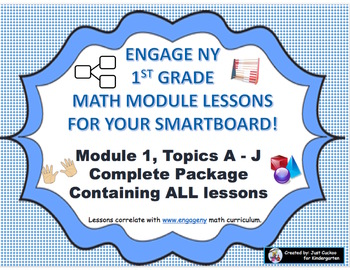 SmartBoard Slides:  1st Grade Engage NY Module 1 Complete Package (Topics A-J)