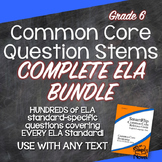 Common Core Question Stems and Annotated Standards for ELA Grade 6 Bundle