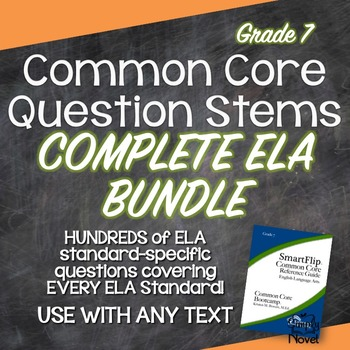 Common Core Question Stems and Annotated Standards for ELA Grade 7 - Bundle