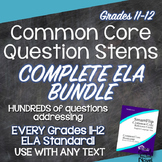 Common Core Question Stems and Annotated Standards for ELA Grades 11-12 Bundle