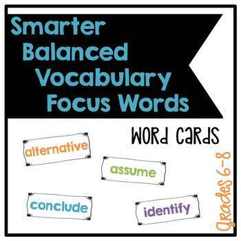Smarter Balanced Grades 6-8 Middle School Vocabulary Focus Words - Cards
