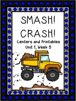Smash! Crash!, Centers and Printables, Unit 1, Week 5, Kindergarten