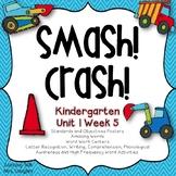 Smash! Crash! Kindergarten Reading Street Unit 1 Week 5