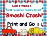 Smash! Crash! - Print and Go  Unit 1 Wk 5